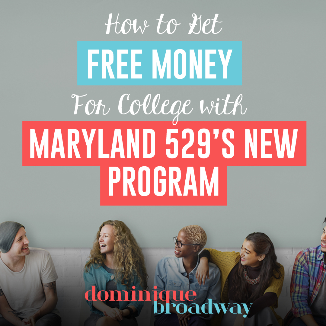 How to Get Free Money For College with Maryland's New 529 Plan
