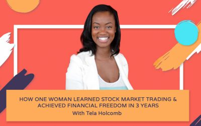 How One Woman Learned Stock Market Trading & Achieved Financial Freedom in 3 years  – Tela Holcomb