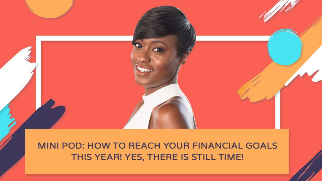 Reach Your Financial Goals This Year - Finances Demystified Ppodcast