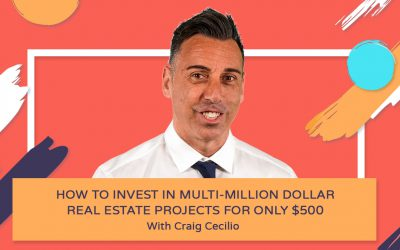 How to Invest in Multi-Million Dollar Real Estate Projects for Only $500 – Craig Cecilio