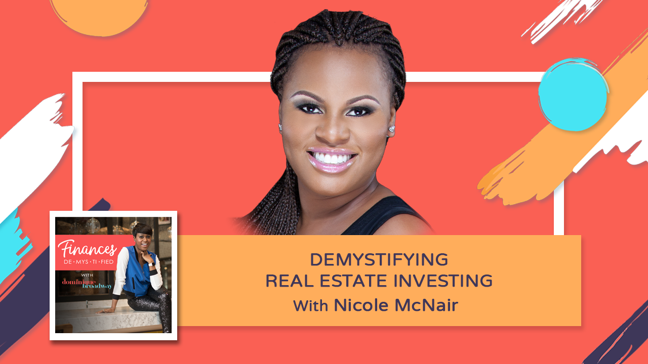 Demystifying Real Estate Investing - Nicole McNair