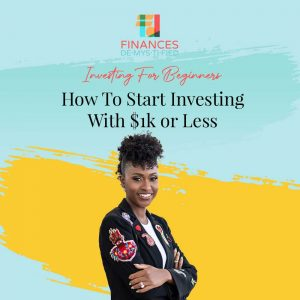 How To Start Investing With $1k or Less